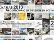 Charla Ciclo Charlas Extensión 2013: Arquitectura: difusión nuevos medios