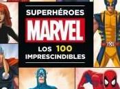 Planeta lanza libro Superhéroes Marvel. Imprescindibles