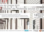 """Charla Ciclo Charlas Extensión 2013: """"Diseño vivienda social Chile"""""""
