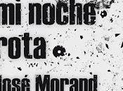 Devuélveme noche rota, Jose Morand&Entrevista