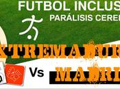 Partido Amistoso Fútbol Inclusivo: Extremadura Madrid. Parálisis Cerebral