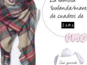 levante mano quien tenga famosa bufanda cuadros Zara esta temporada