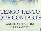 """""""Tengo tanto contarte"""", Care Santos Ángeles Escudero: amistad sobrevive distancia"""