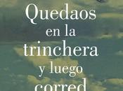 QUEDAOS TRINCHERA LUEGO CORRED, John Boyne