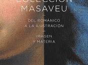Madrid (CentroCentro Cibeles) COLECCIÓN MASAVEU. ROMÁNICO ILUSTRACIÓN. IMAGEN MATERIA