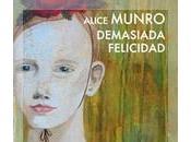 Demasiada felicidad, Alice Munro