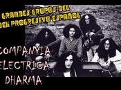 Grandes Grupos Rock Progresivo Español: Compañía Eléctrica Dharma (1974 Actualidad)