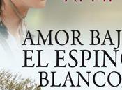 Reseña Amor Bajo Espino Blanco