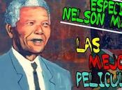 Especial Nelson Mandela... mejores películas sobre líder sudafricano