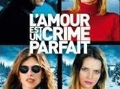 AMOUR CRIME PARFAIT, (Francia, 2013) Intriga