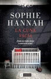 """cuna vacía"""", Sophie Hannah: sobre errores, manipulaciones omisiones justicia"""