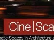 Cine-scapes: Cinematic Spaces Architecture Cities