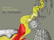 """NIÑOS MUTANTES: Portada Tracklist Futuro"""""""