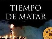 Reseña #11# TIEMPO MATAR JOHN GRISHAM