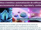 Curso Domótica Inmótica: Automatización edificaciones para incrementar ahorros, seguridad confort