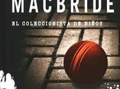 Reseña #32# COLECCIONISTA NIÑOS STUART MACBRIDE