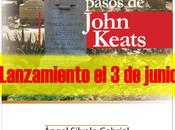 """editorial playa ákaba publica """"los últimos pasos john keats"""" ángel silvelo gabriel: junio"""