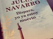Dispara, estoy muerto Julia Navarro