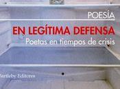 legítima defensa. Poetas tiempos crisis: presentación Feria Libro Fuenlabrada: