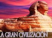 Egipto: Gran Civilización