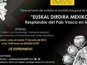 Exposición arte Euskal Dirdira Mexikon: Resplandor País Vasco México