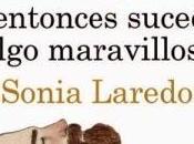entonces sucedió algo maravilloso, Sonia Laredo