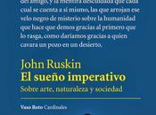 John Ruskin. sueño imperativo