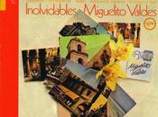 Miguelito Valdes Inolvidables