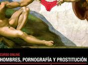 """Curso online """"Hombres, pornografía prostitución"""""""