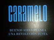 Pablo Caramelo: Buenos Aires planea revolución justa (1):