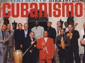 Very Best ¡Cubanismo! ¡Mucho Gusto!