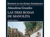 """""""Las tres bodas Manolita"""", Almudena Grandes: conmovedora historia para olvidar"""