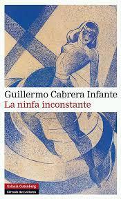 """ninfa inconstante"""" Guillermo Cabrera Infante"""