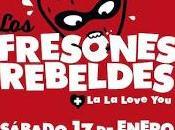 Fresones Rebeldes actuarán también Barcelona