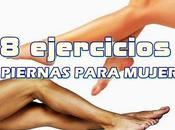 ejercicios eficaces piernas para mujeres