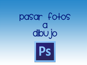 Pasar Fotos Dibujo Photoshop Nivel Básico/Medio