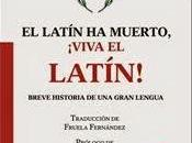 latín muerto, ¡viva latín!