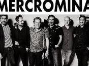Mercromina amplían gira reunión conciertos
