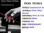 Reseña: Consummatum est, César Pérez Gellida