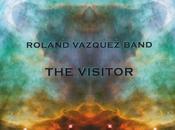 Roland Vazquez Band-The Visitor