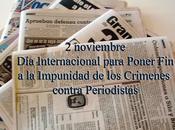 noviembre, Internacional para poner Impunidad Crimenes contra Periodistas.