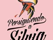 {Reseña} Persiguiendo encontrando Silvia, Elisabeth Benavent