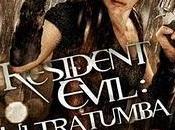 Resident Evil: Ultratumba.