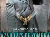 Cazadores Sombras: Orígenes Cassandra Clare