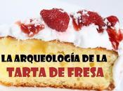 primera ponencia arqueología tarta fresa