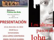 Presentación novela últimos pasos john keats (editorial playa ákaba, 2014) biblioteca pública ávila: viernes diciembre 20:00 horas