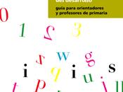 Dislexia desarrollo, descargar guía actuación para orientadores profesores