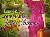 Reseña ¿Qué haría Jane Austen?, Laurie Brown