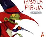 Reseña LIJ: Bruja Piruja' Carlos Blanco Daniel Montero