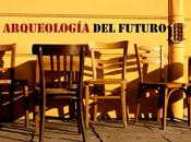 arqueólogos hablan futuro: arqueología 2015